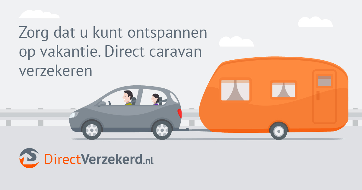 "Gray car with 2 passengers is pulling a caravan on the highway. Text reads ""Zorg dat u kunt ontspannen op vakantie. Direct caravan verzekeren"" with logo at bottom that reads ""DirectVerzekerd.nl"""